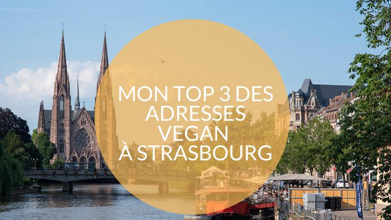 TOP 3 de mes adresses vegan à Strasbourg (1)
