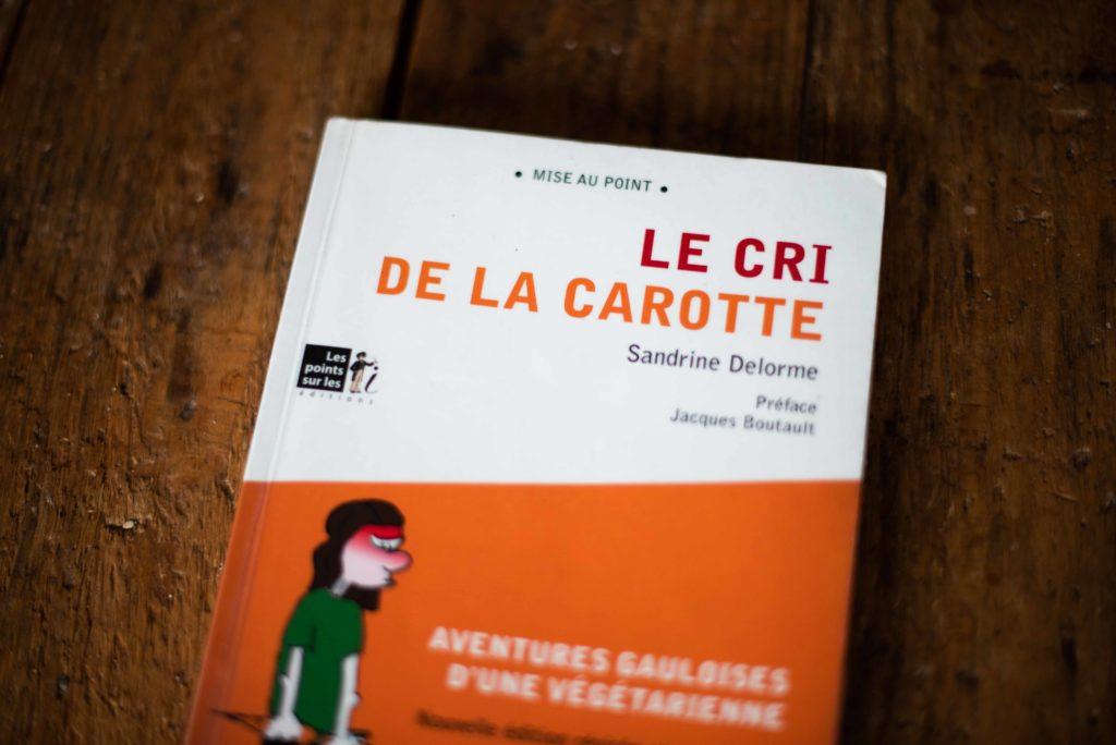 Le cri de la carotte Sandrine Delorme