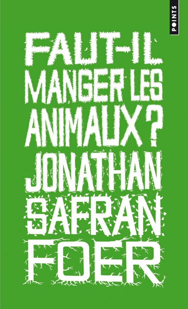 Faut-il manger les animaux, Jonathan SaFran Foer